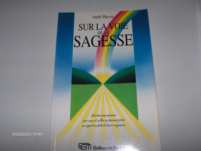 #327 SUR LA VOIE DE LA SAGESSE ANDRÉ HARVEY