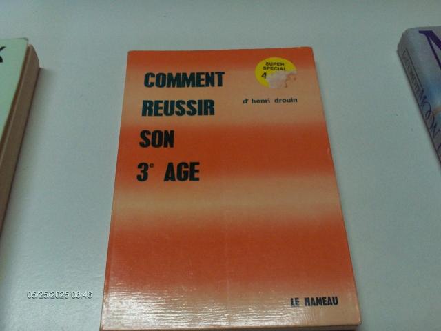 #328 COMMENT RÉUSSIR SON 3e ÂGE PAR HENRI DROUIN